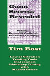 W.D. Gann Secrets Revealed Vol. 1 by Tim Bost